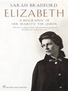 Elizabeth (eBook): A Biography of Her Majesty the Queen