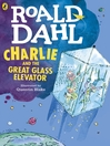 Charlie and the Great Glass Elevator (eBook): Charlie Series, Book 2