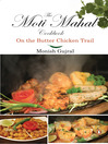 Moti Mahal Cook Book (eBook): On the Butter chicken Trail