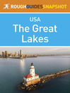 The Great Lakes Rough Guides Snapshot USA (includes Ohio, Michigan, Indiana, Illinois, Chicago, Wisconsin and Minnesota) (eBook): Includes Ohio, Michigan, Indiana, Illinois, Chicago, Wisconsin and Minnesota