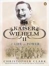 Kaiser Wilhelm II (eBook): A Life in Power