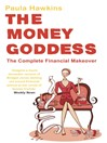 The Money Goddess (eBook): The Complete Financial Makeover
