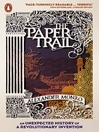 The Paper Trail (eBook): An Unexpected History of the World's Greatest Invention