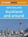 Auckland and around Rough Guides Snapshot New Zealand (includes the Waitakere Ranges and the Hauraki Gulf) (eBook)