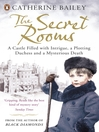 The Secret Rooms (eBook): A True Gothic Mystery