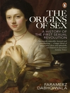 The Origins of Sex (eBook): A History of the First Sexual Revolution