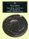 The Rise and Fall of Athens (eBook): Nine Greek Lives