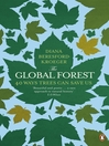 The Global Forest (eBook): 40 Ways Trees Can Save Us