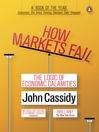 How Markets Fail (eBook): The Logic of Economic Calamities