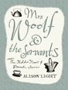 Mrs Woolf and the Servants (eBook): The Hidden Heart of Domestic Service