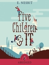 Five Children and It (MP3): Psammead Trilogy, Book 1