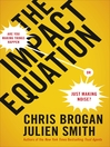 The Impact Equation (eBook): Are You Making Things Happen or Just Making Noise?