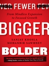 Fewer, Bigger, Bolder (eBook): From Mindless Expansion to Focused Growth