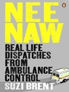 Nee Naw (eBook): Real Life Dispatches From Ambulance Control