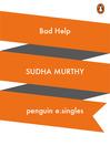 Bad Help (eBook)