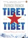 Tibet, Tibet (eBook): A Personal History of a Lost Land