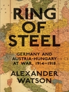 Ring of Steel (eBook): Germany and Austria-Hungary at War, 1914-1918