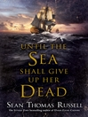 Until the Sea Shall Give Up Her Dead (eBook): Adventures of Charles Hayden Series, Book 4