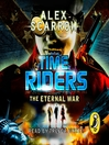 The Eternal War (MP3): TimeRiders Series, Book 4