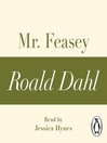 Mr. Feasey (MP3): A Roald Dahl Short Story
