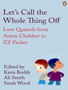 Let's Call the Whole Thing Off (eBook): Love Quarrels from Anton Chekhov to ZZ Packer