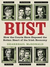 Bust (eBook): How the Courts Have Exposed the Rotten Heart of the Irish Economy