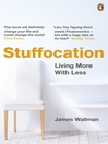 Stuffocation (eBook): How We've Had Enough of Stuff and Why You Need Experience More Than Ever