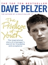 The Privilege of Youth (eBook): The Inspirational Story of a Teenager's Search for Friendship and Acceptance