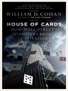 House of Cards (eBook): How Wall Street's Gamblers Broke Capitalism
