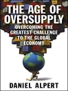 The Age of Oversupply (eBook): Overcoming the Greatest Challenge to the Global Economy