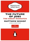 The Economist:  the Future of Jobs (Penguin Specials) (eBook): The Great Mismatch