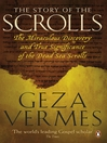 The Story of the Scrolls The miraculous discovery and true significance of the Dead Sea Scrolls by Geza Vermes eBook