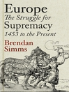 Europe (eBook): The Struggle for Supremacy, 1453 to the Present