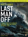 Last Man Off (eBook): A True Story of Disaster and Survival on the Antarctic Seas