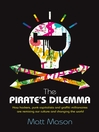 The Pirate's Dilemma (eBook): How hackers, punk capitalists, graffiti millionaires and other youth movements are remixing our culture and changing our world
