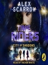 City of Shadows (MP3): TimeRiders Series, Book 6