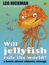 Will Jellyfish Rule the World? (eBook): A Book About Climate Change