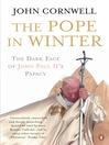The Pope in Winter (eBook): The Dark Face of John Paul II's Papacy