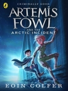 Artemis Fowl and the Arctic Incident (eBook): Artemis Fowl Series, Book 2