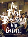 The First Bohemians (eBook): Life and Art in London's Golden Age