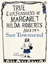 True Confessions of Margaret Hilda Roberts Aged 14 ? (eBook)