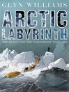 Arctic Labyrinth (eBook): The Quest for the Northwest Passage