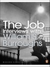 The Job (eBook): Interviews with William S. Burroughs