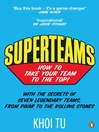 Superteams (eBook): The Secrets of Stellar Performance From Seven Legendary Teams