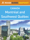 Montreal and Southwest Québec Rough Guides Snapshot Canada (includes Montebello, the Laurentians, the Eastern Townships and Trois-Rivières) (eBook)