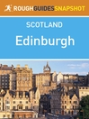 Edinburgh Rough Guides Snapshot Scotland (includes the Old Town, Edinburgh Castle, the Royal Mile, Holyrood, the Edinburgh Festival, Leith and the Lothians) (eBook)