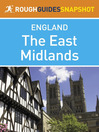 The East Midlands Rough Guides Snapshot England (includes Nottingham, Leicester, Rutland, Lincoln and Stamford) (eBook): Includes Nottingham, Leicester, Rutland, Lincoln and Stamford