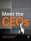 Meet the CEOs--Essential Leadership Style in Today's Business World (eBook)