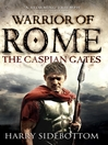 The Caspian Gates (eBook): Warrior of Rome Series, Book 4