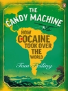 The Candy Machine (eBook): How Cocaine Took Over the World